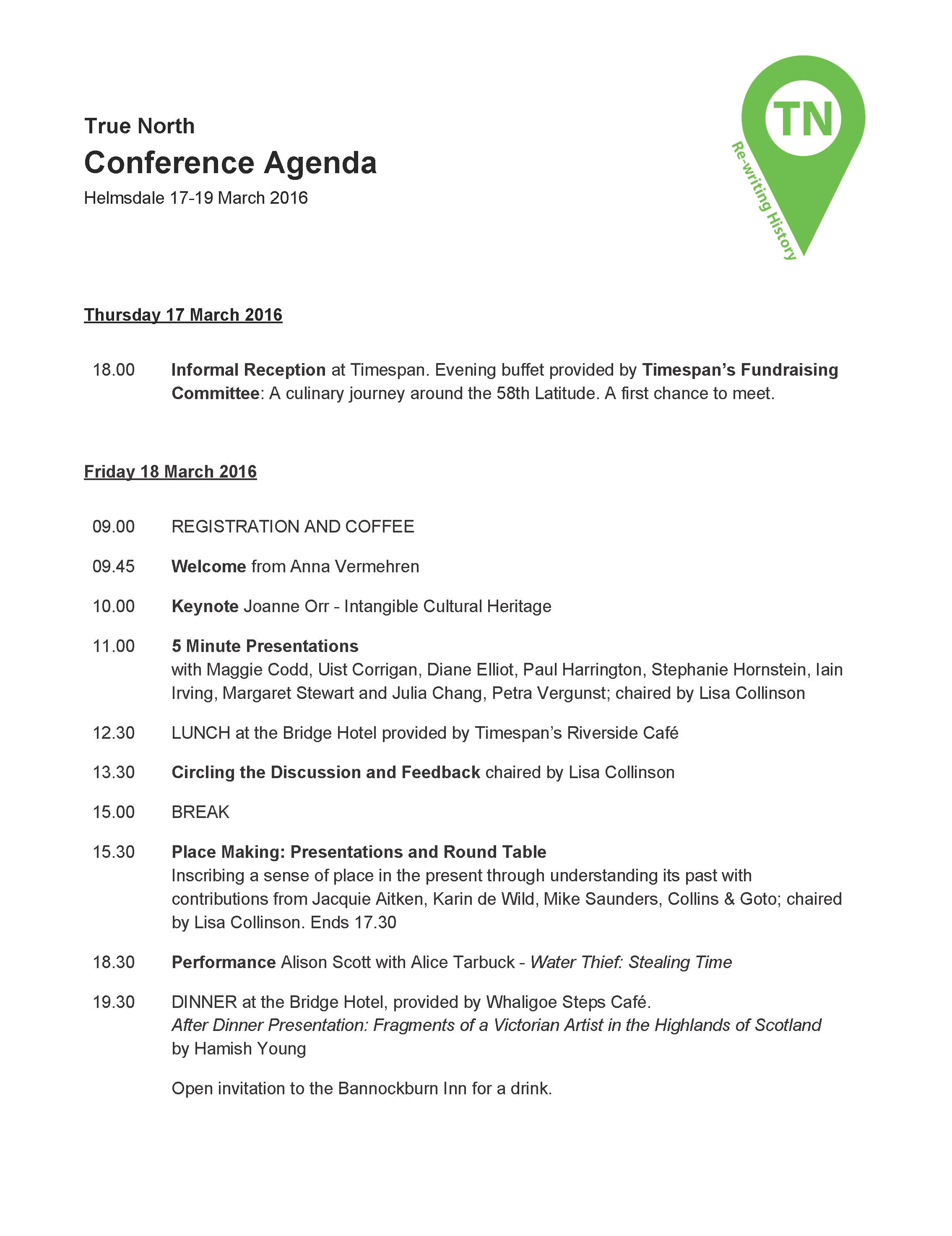 Page 1 Conference Schedule Timespan Helmsdale True North Re-Writing History. 18 and 19.03.2016 http://timespan.org.uk/true-north-conference-2016/