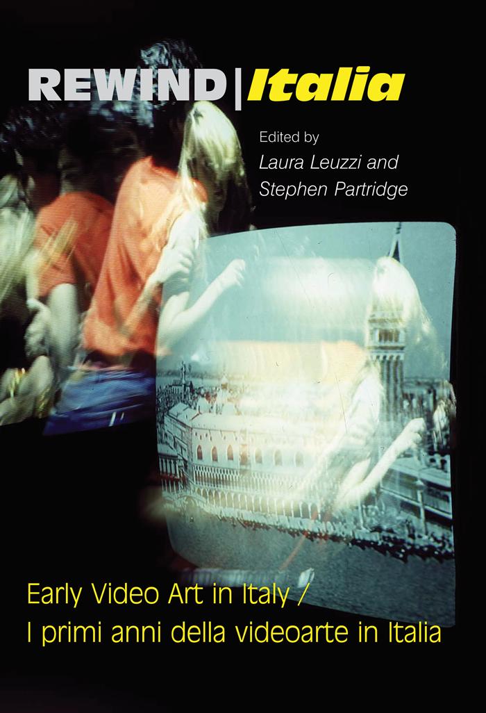 REWINDItalia, Early Video Art in Italy. Publisher: John Libbey Publishing